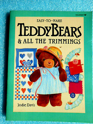 Easy-to-Make Teddy Bears and All the Trimmings by Jodie Davis