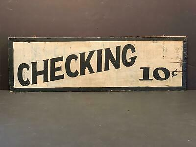 CHECKING 10c early 20thc Coat Check Sign