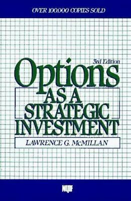 Options as a Strategic Investment, Third Edition by McMillan, Lawrence G.