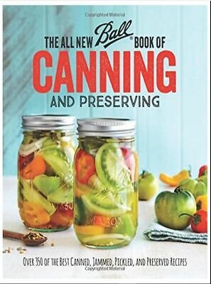 The All New Ball Book of Canning and Preserving 🔥 Over 350 of the Best (P.D.F)
