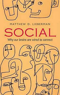 Social: Why our brains are wired to connect by Matthew D. Lieberman (English) Pa