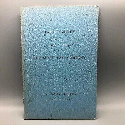 Paper Money Of The Hudson's Bay Company Book Booklet Larry Gingras 1969