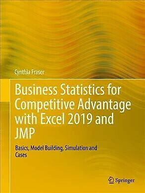 Business Statistics for Competitive Advantage With Excel 2019 and Jmp : Basic...