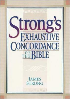 Strong's Exhaustive Concordance of the Bible by Strong, James