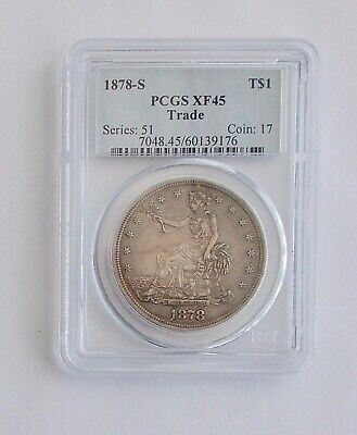 1878-S Silver TRADE DOLLAR~~PCGS Graded XF 45
