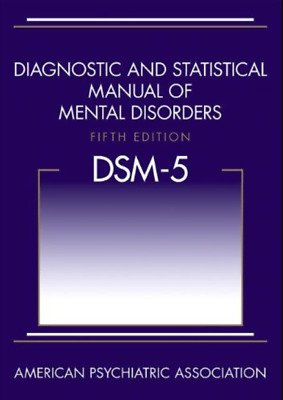 Diagnostic and Statistical Manual of Mental Disorders, 5th Edition DSM-5