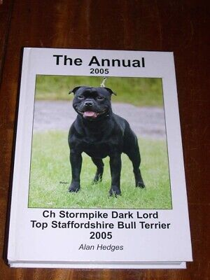 Rare The Staffordshire Bull Terrier Annual Dog Book By Hedges 1St 2005 398 Pages