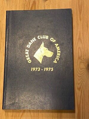 "Rare ""The Great Dane Club Of America Year Book  1973-1975"" Dog Book 408 Pages"