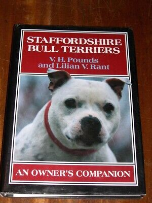 Rare The Staffordshire Bull Terrier Dog Book By Pounds & Rant 1999 240 Pages