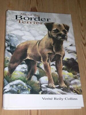 "Rare ""About The Border Terrier"" Dog Book 1St 1997 By Collins"
