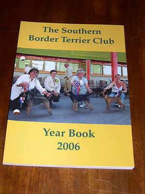 "Rare Dog Book ""The Southern Border Terrier Club Yearbook 2006"" 97 Pages Illus"