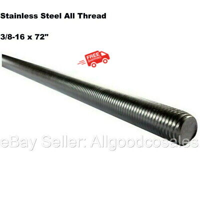 Length 1 Pc of Stainless Steel All Thread 3//8-16 x 72 Threaded Rod Grade 304 6 Ft