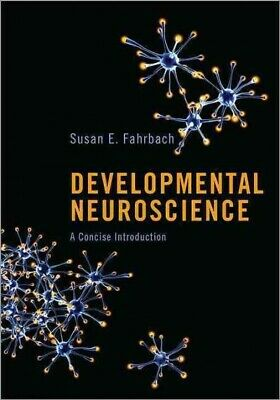 Developmental Neuroscience : A Concise Introduction, Hardcover by Fahrbach, S...