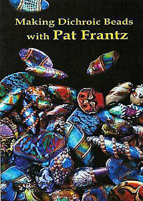 Pat Frantz, Making Dichroic Beads, DVD, lampworking