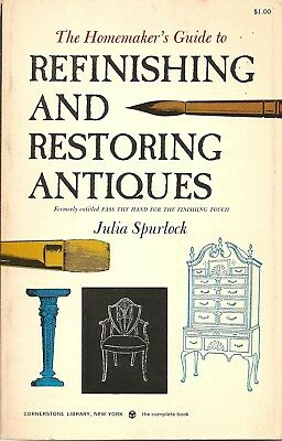 The Homemaker's Guide to Refinishing and Restoring Antiques(formerly Known as ..