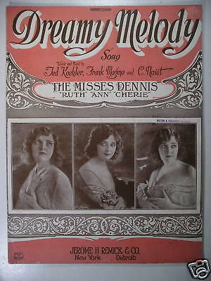 Sheet Music DREAMY MELODY Dennis Sisters 1922