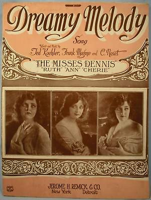 1922 DREAMY MELODY Sheet Music THE MISSES DENNIS (O)