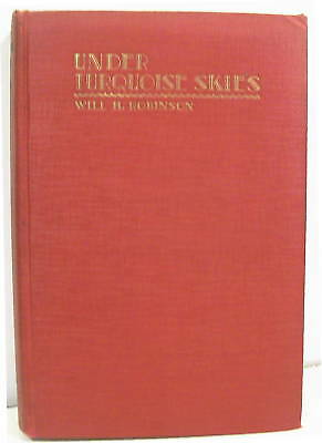 Under Turquoise Skies by W H Robinson 1928  Photo Illus