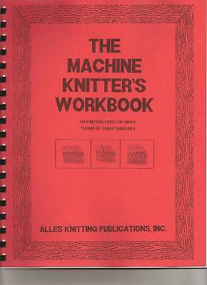 Machine Knitters Workbook - Learn by Knitting Swatches