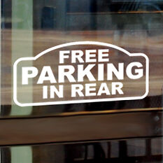 Free Parking In Rear Custom Decal Business Vinyl Sign