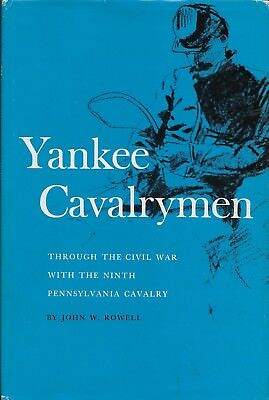 Yankee Cavalrymen--The Ninth Pennsylvania Cavalry