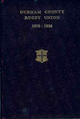 Durham County Rugby Union England 1876-1936 Rare Book
