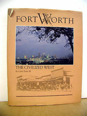Fort Worth The Civilized West Caleb Pirtle Signed Limited Edition #76 1980 HB/DJ