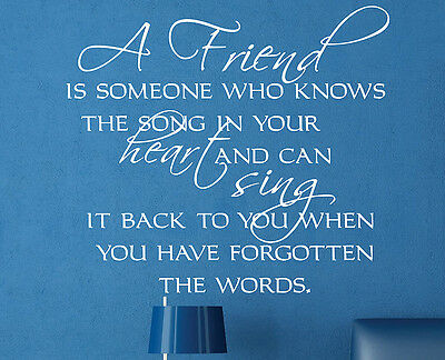A Friend Is Someone Who Knows Home Decor Vinyl Wall Art Decal FR010