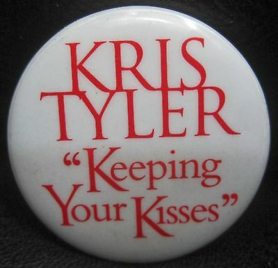 Kris Tyler - KEEPING YOUR KISSES Promo Button [1998]