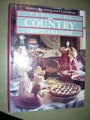Better Homes and Gardens Treasury of Country Crafts and Foods (1983, Hardcover)