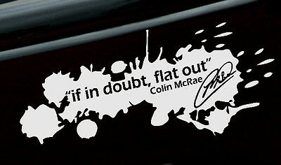 """8"""" Colin McRae """"If In Doubt Flat Out"""" vinyl car window bumper sticker/decal"""