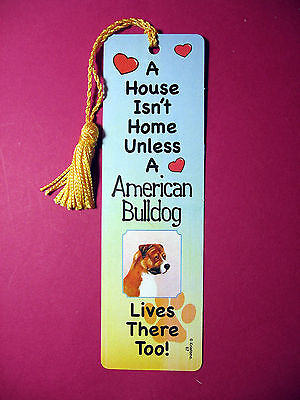 """American Bulldog"" A House Isn't Home -Tassel Bookmark (flaggold tassel) Sku# 67"