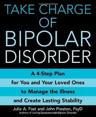 Take Charge of Bipolar Disorder - Fast, Julie A. NEW Paperback 5 Oct 2006
