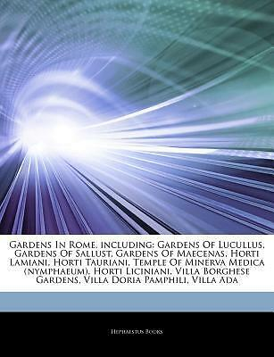 Articles on Gardens in Rome, Including: Gardens of Lucullus, Gardens of Sallu...