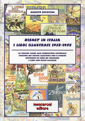 DISNEY IN ITALIA - I LIBRI ILLUSTRATI 1932/1975 di Alberto Becattini