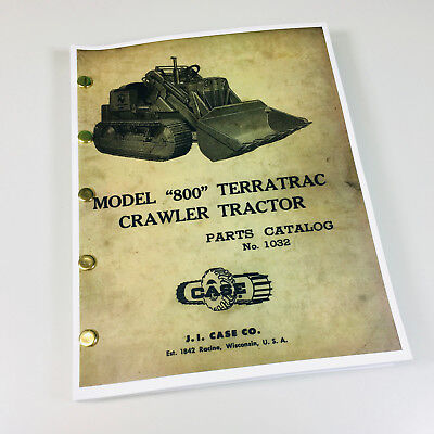 J I Case 800 Terratrac Crawler Tractor Dozer Loader Track Parts Catalog Manual