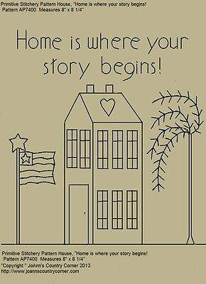 """Primitive Stitchery Pattern, """"Home is where your story begins!"""""""