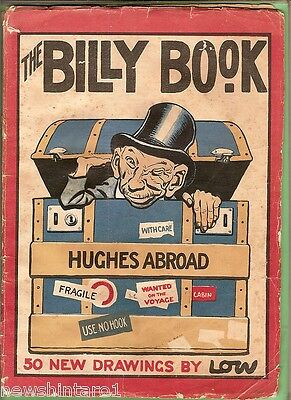 #T6.  Original 1918 Cartoon Book By Low On Prime Minister Billy Hughes