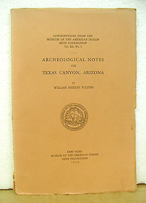 Archeological Notes on Texas Canyon Arizona by William Shirley Fulton 1934
