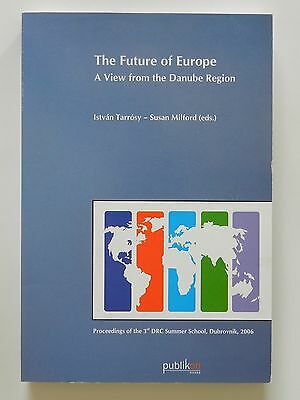 The future of Europe Susan Milford Istvan Tarrosy Danube Region