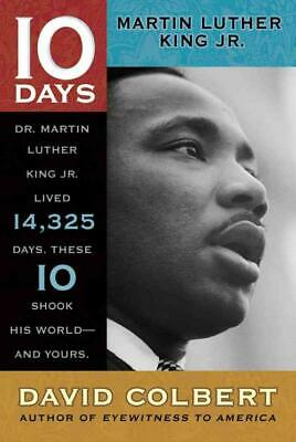 10 DAYS MARTIN LUTHER KING JR. - DAVID COLBERT (PAPERBACK) NEW