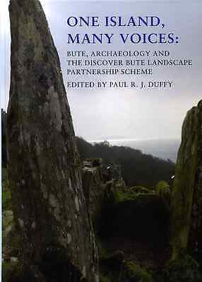 One Island, Many Voices: Bute, Archaeology and the Discover Bute Partnership