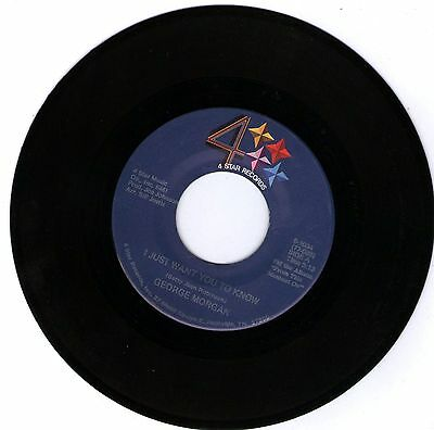 GEORGE MORGAN  * I JUST WANT YOU TO KNOW & I WILL TAKE CARE OF YOU * 45 RPM