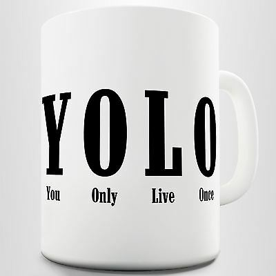 Yolo You Only Live Once Inspirational Quote Coffee Mug