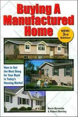 BUYING A MANUFACTURED HOME - ROBERT BENTLEY KEVIN BURNSIDE (PAPERBACK) NEW