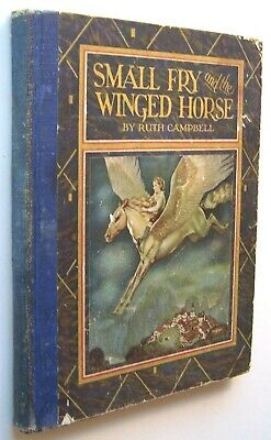 SMALL FRY AND THE WINGED HORSE Ruth Campbell 1927 ILLUS Gustav Tenggren HC - O