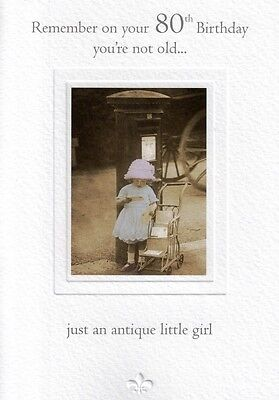 Youre Antique Little Girl Happy 80th Birthday Greeting Card Humour Cards