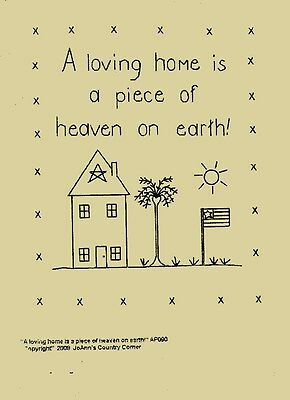 """Primitive Stitchery Pattern, """"A loving home is a piece of heaven on earth!"""""""