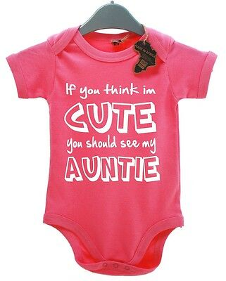 If You Think Im Cute Should See My Auntie BabyGrow Funny Baby Gift Present Vest