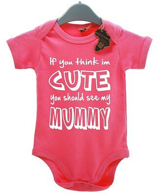 If You Think Im Cute Should See My Mummy BabyGrow Unisex Funny Kid Present Girl